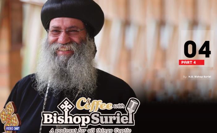 Coffee With Bishop Suriel Podcast: Metropolitan Serapion ~ The Shepherd: Church Patrol Part IV [E#04]